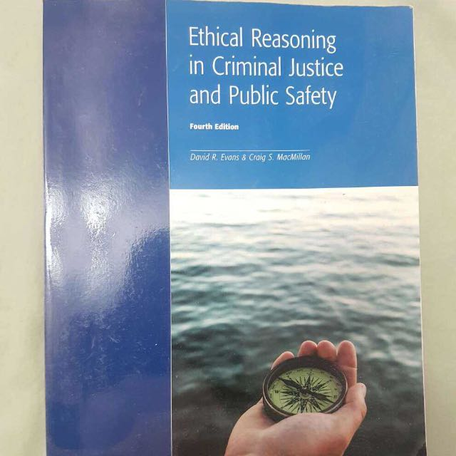 Ethical reasoning in criminal justice and public safety book
