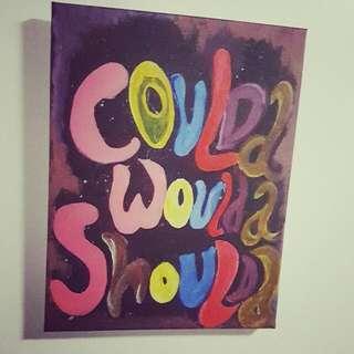Coulda Shoulda Woulda Painting