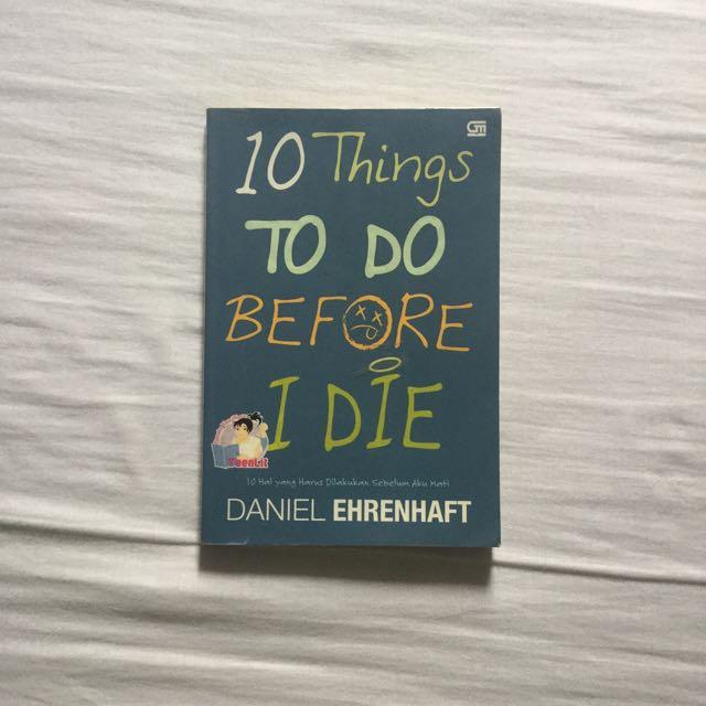10 Things To Do Before I Die (10 Hal Yang Harus Dilakukan Sebelum Aku Mati)