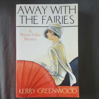 Away With The Fairies By Kerry Greenwood