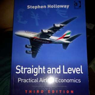 Straight And Level - Practical Airline Economics (Third Edition)