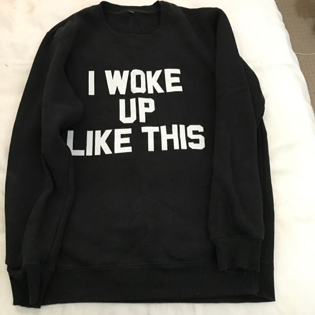 I Woke Up Like This. Beyoncé. Sweater. Oversized.