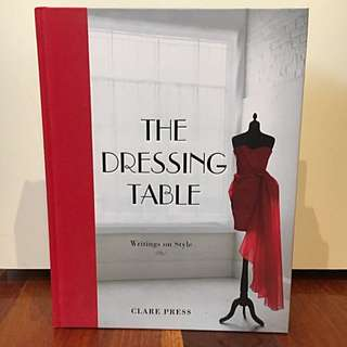 The Dressing Table - Writings On Style - Clare Press