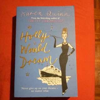 Holly World Dream By Karen Quinn