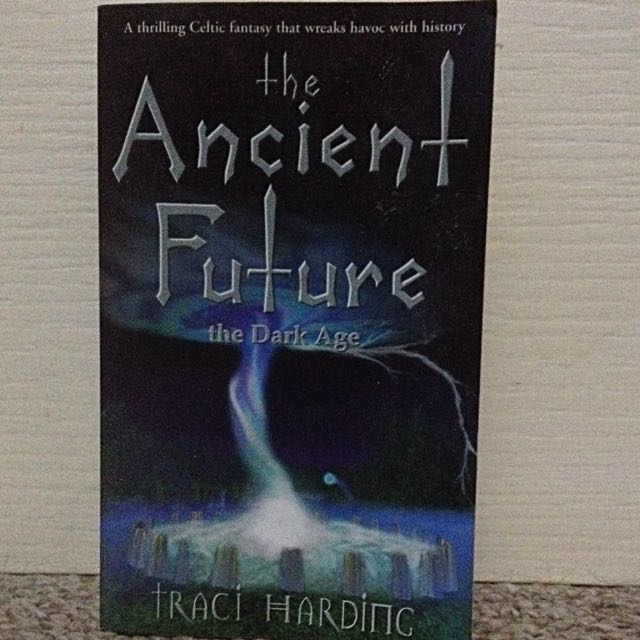 The Ancient Future: The Dark Age by Traci Harding