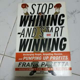 Stop Whining And Start Winning