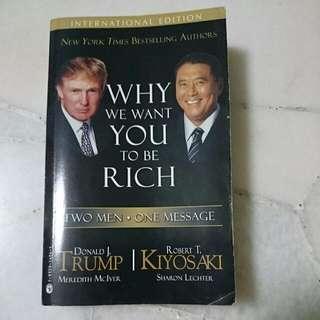 We Want You To Be Rich!  Donald Trump,  Robert Kiyosaki