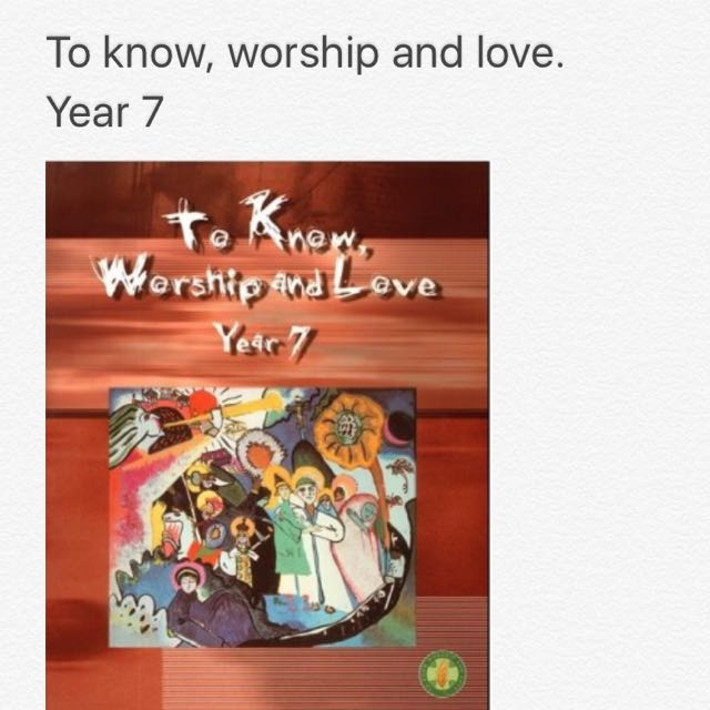 To Know, worship and love. Year 7