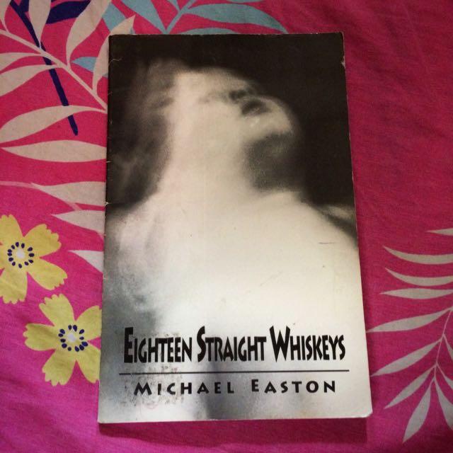 Eighteen Straight Whiskeys by Michael Easton