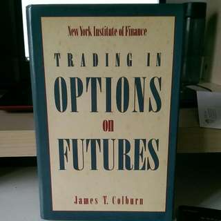 Trading in Options on Futures by James T. Colburn