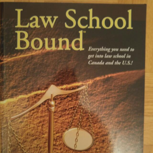 Law School Bound - Everything You Need To Get Into Law School In Canada And The US By John Richardson