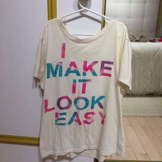 I Make It Look Easy Tee From Streetwear Women's Clothing