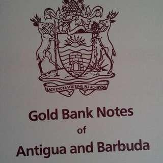 Antigua and Barbuda Gold Bank Notes.  紀念獨立限量發行黄金鈔票。 (美國铸造) 。