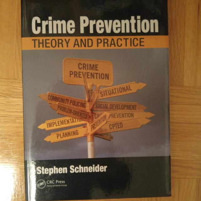 Crime Prevention: Theory And Pratice By Stephen Schneider