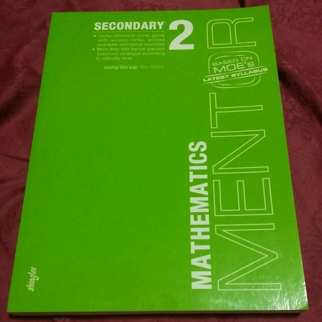 Secondary 2 Maths Exercise Book  , Mathematics Mentor Based On Moe's Latest  Syllabus  , With Answer Key  , Condition 10/10 I Promise