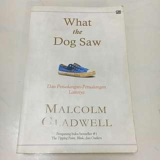 Buku What The Dog Saw By Malcolm Gladwell Original