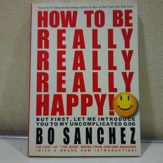 How To Be Really Really Happy By Bo Sanchez