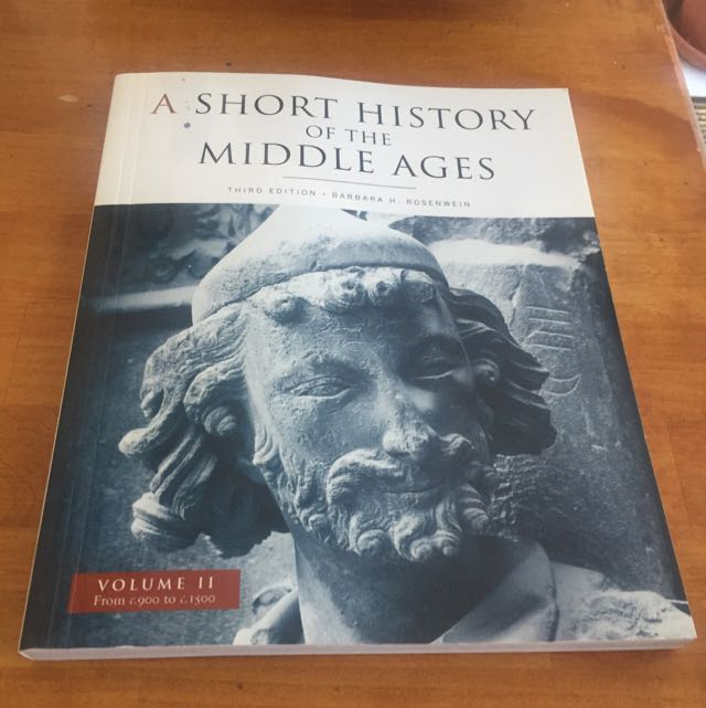A Short History of the Middle Ages (third edition) By: Barbara H. Rosenwein