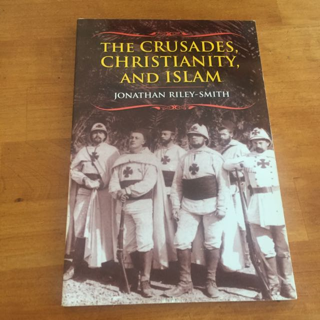 The Crusades, Christianity, and Islam (by: Jonathan Riley-Smith