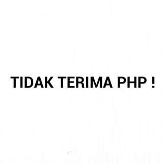 Tidak Terima PHP / KEEP BARANG !