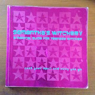 Samantha's Witchery (A Magical Guide For Teenage Witches)