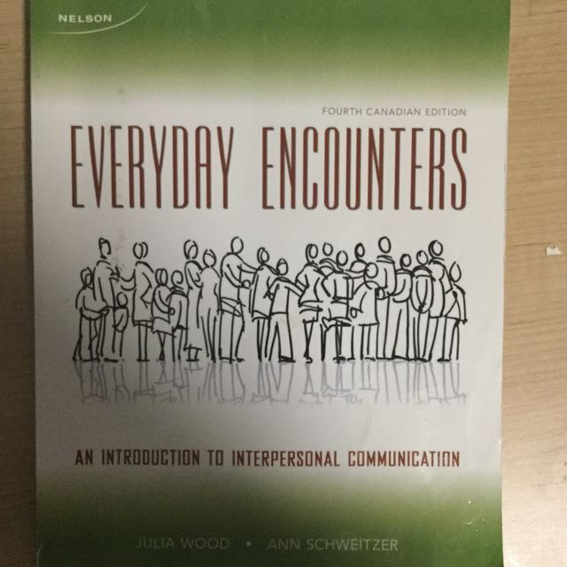 Everyday Encounters; An Introduction To Interpersonal Communication