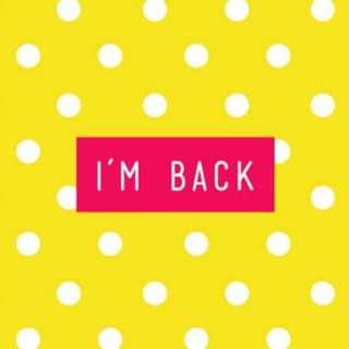 Hello! I'm Back