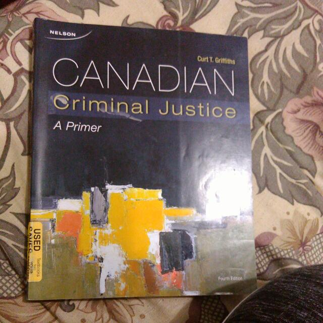 Canadian Criminal Justice 4th Edition - Curt T. Griffiths