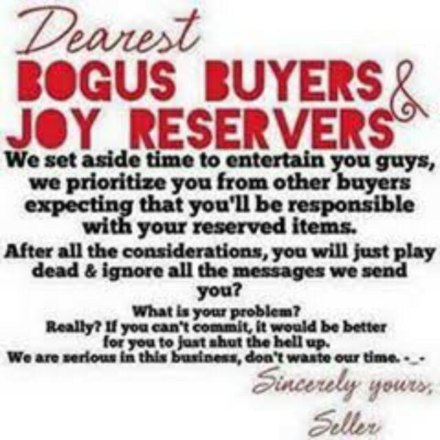 No To Bogus Buyers & Joy Reservers!!!