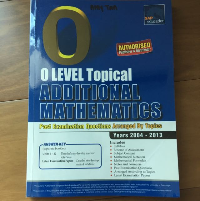 SINGAPORE O LEVEL ADDITIONAL MATHEMATICS TYS