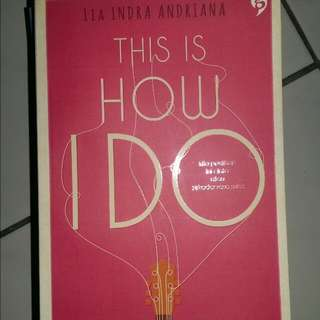 "Novel ""This Is How I Do"""