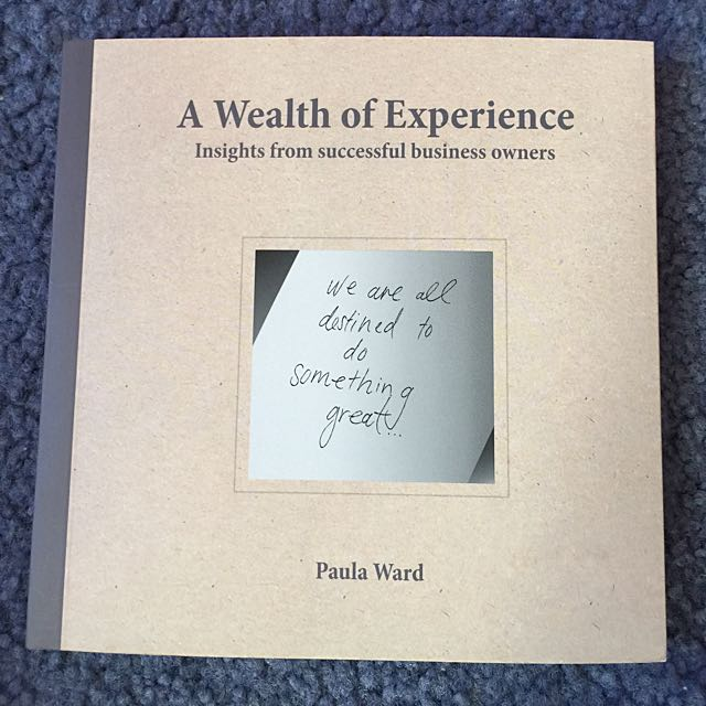 A Wealth Of Experience - Insights From Successful Business Owners