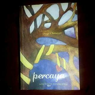 "Novel ""Percaya"" by Diego Christian"