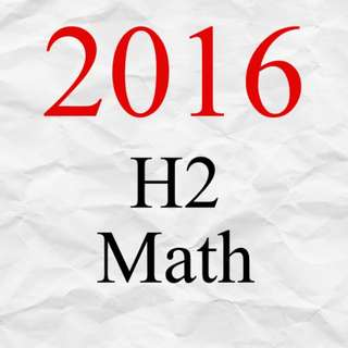 2016 JC H2 Math Exam Papers | A Level Math Test Papers 2016