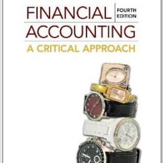 FINANCIAL ACCOUNTING: A CRITICAL APPROACH 4th EDITION