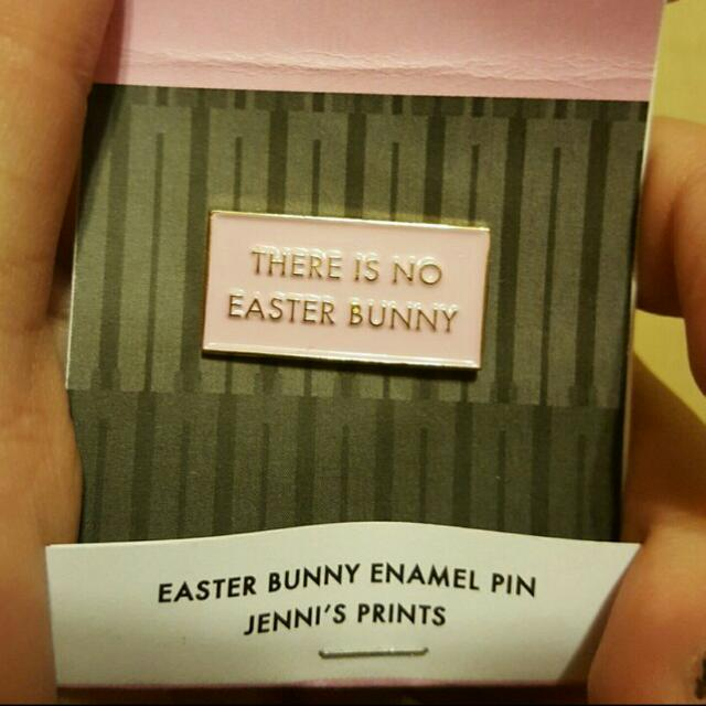There Is No Easter Bunny Pin