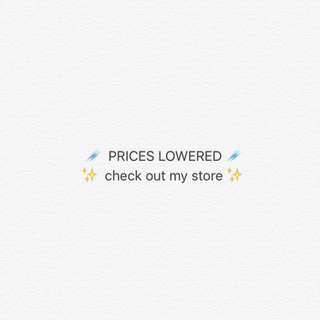 Prices Lowered
