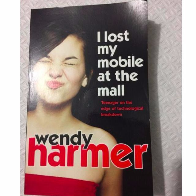 'I Lost My Mobile at the Mall' by Wendy Harmer