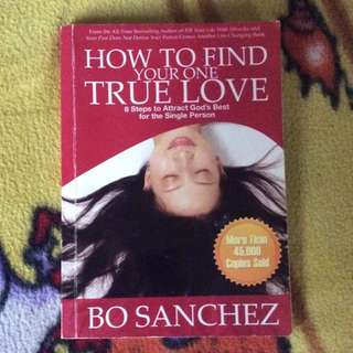 How to Find Your One True Love ~ Bo Sanches