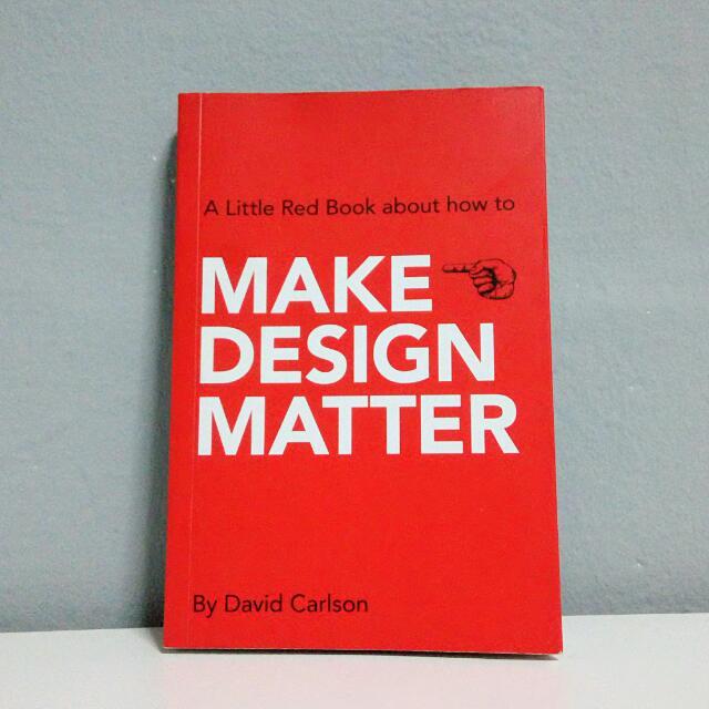 Make Design Matter By David Carlson