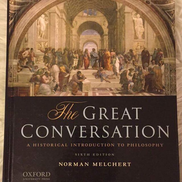 The Great Conversation, A Historical Introduction To Philosophy