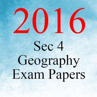 2016 Secondary 4 Geography Exam Papers | O Level Geography Exam Papers | FREE 2015 and 2014 Exam Papers