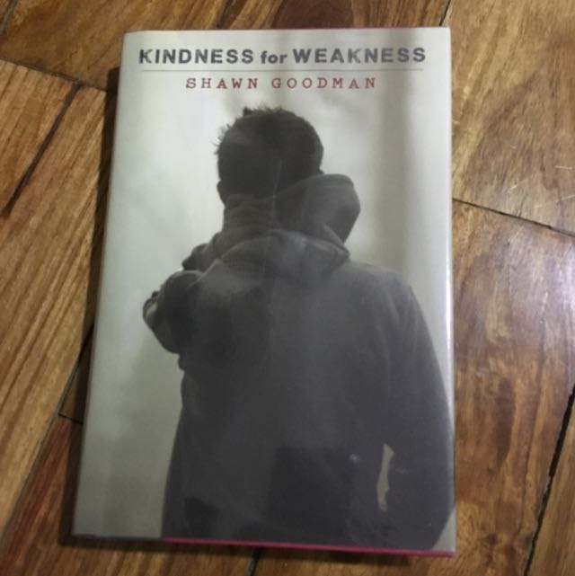 Kindness For Weakness by Shawn Goodman