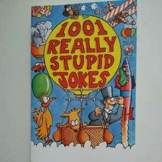 1001 REALLY STUPID JOKES