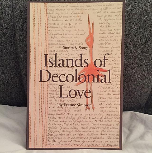 Island Of Decolonization Love By Leanna Simpson