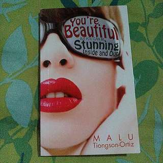 You're Beautiful But You Can Be Stunning Inside And Out by Malou Tiongson-Ortiz