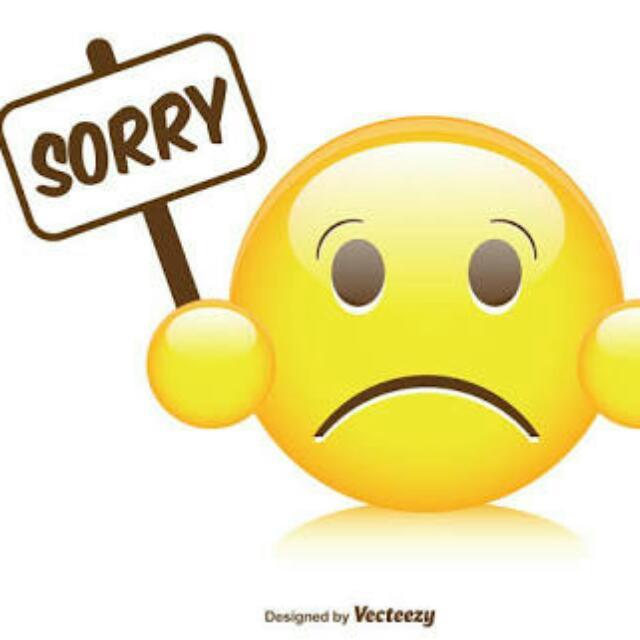 SORRY FOR NOT RESPONDING