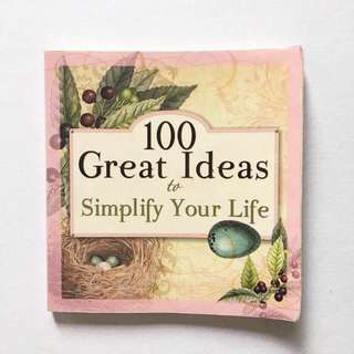 100 Great Ideas To Simplify Your Life