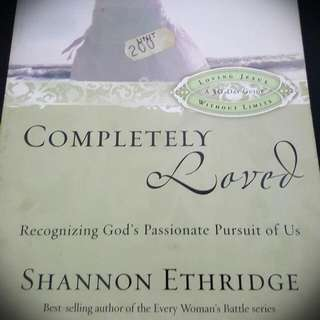 Completely Loved: Recognizing God's Passionate Pursuit of Us by Shannon Ethridge