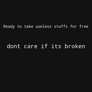 If Useless Stuff Using Ur Spaces PM Me